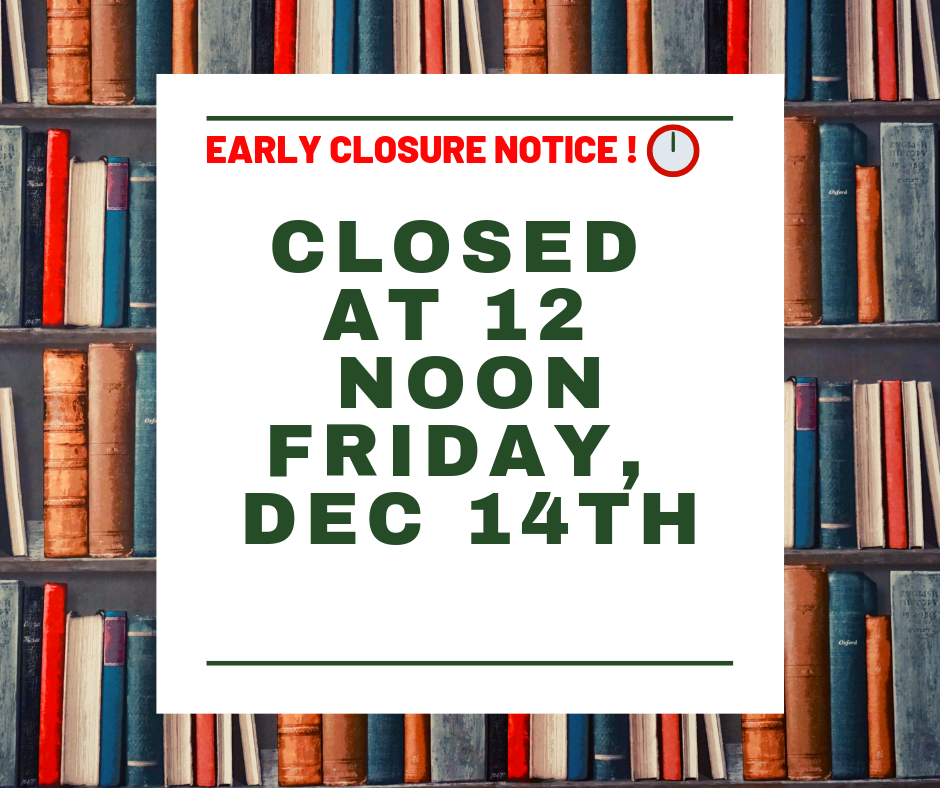 Closing early, Dec 14