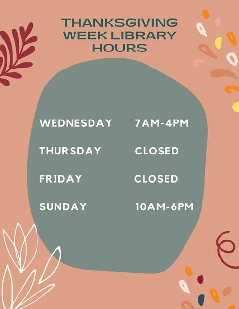 Thanksgiving 2020 hours: Wednesday 7am - 4pm; Thursday and Friday closed, Sunday 10am - 6pm